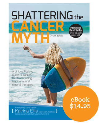 Shattering the Cancer Myth eBook